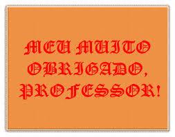 A imagem está escrita: meu muito obrigado professor!