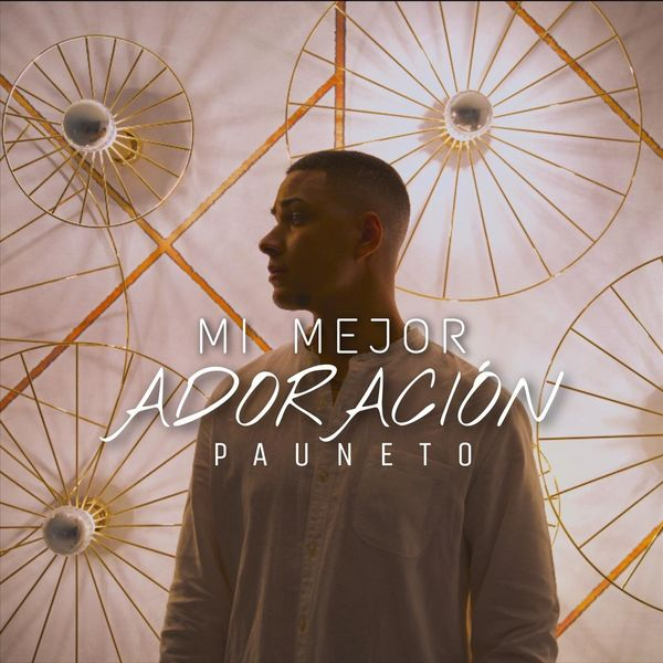 Pauneto – Mi Mejor Adoración (Single) 2021 (Exclusivo WC)