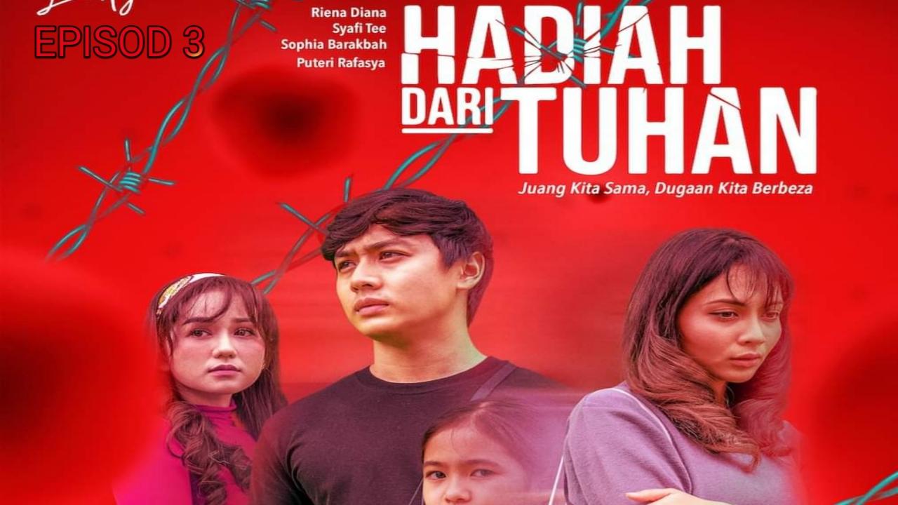Tonton Drama Hadiah Dari Tuhan Episod 3 (TV3)