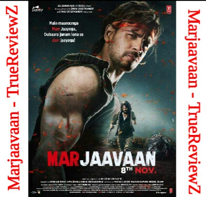 Marjaavaan Box Office Collection India | Day Wise | Worldwide - TrueReviewZ