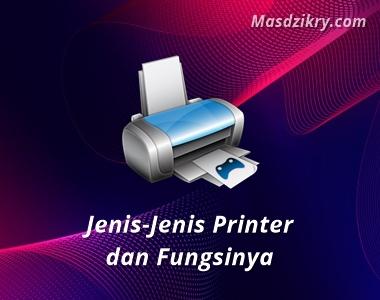 Jenis jenis printer dan fungsinya