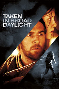 Taken in Broad Daylight Poster
