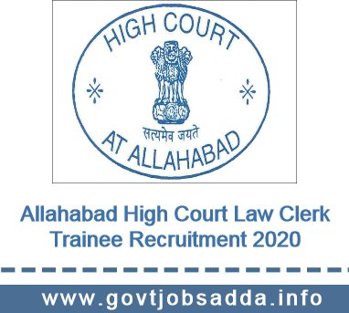 Allahabad High Court Law Clerk Trainee Recruitment 2020 Apply For 102 Posts