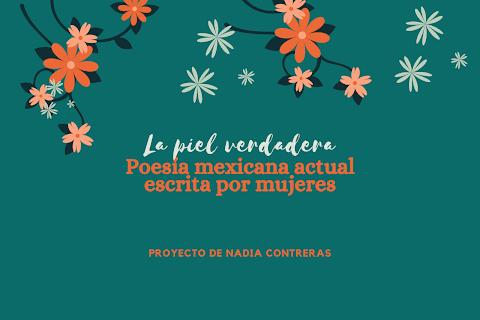 #CICLOPOÉTICO #PORQUESÍHAYMUJERES La piel verdadera, un espacio que reunió a las poetas que escriben actualmente en México   Yaazkal Ruiz