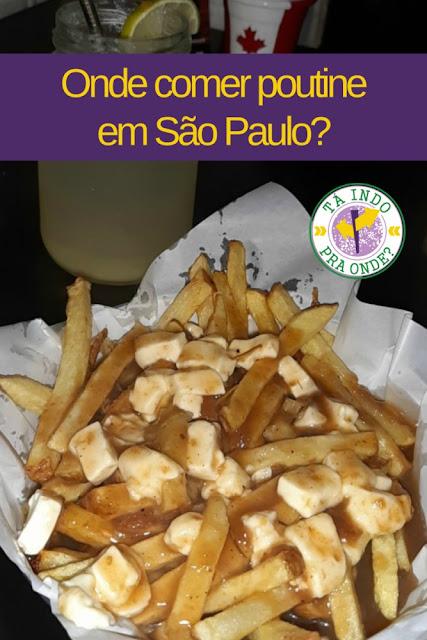 Onde comer poutine em São Paulo?