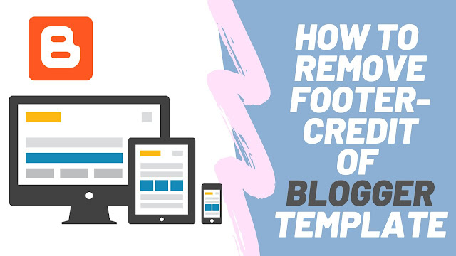 How to remove footer credit of premium blogger templates without redirecting to any other website.