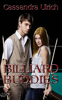 https://www.amazon.com/Billiard-Buddies-Cassandra-Ulrich-ebook/dp/B07VK1839Z/ref=sr_1_2?keywords=cassandra+ulrich&qid=1567276268&s=gateway&sr=8-2