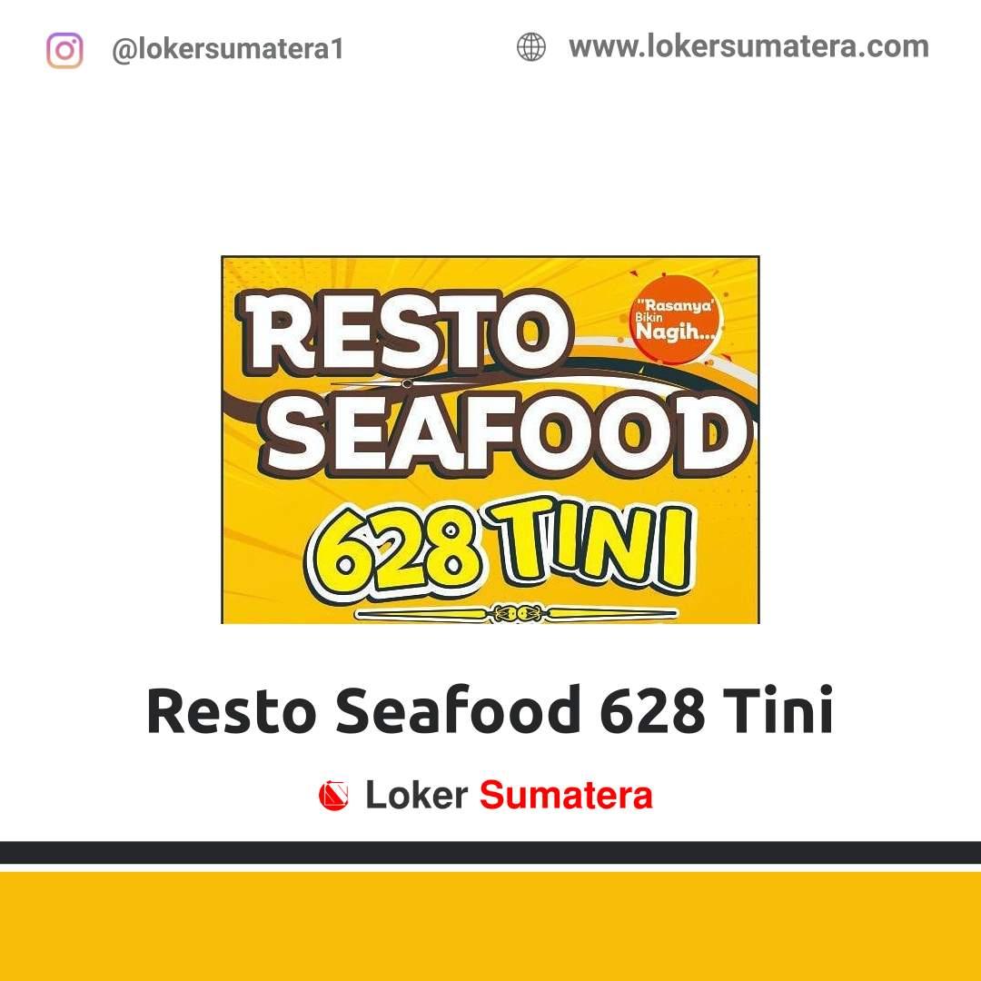 Lowongan Kerja Pekanbaru: Resto Seafood 628 Tini November 2020