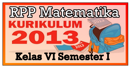 RPP Matematika Kelas 6 Semester 1 K13 Edisi Revisi 2018