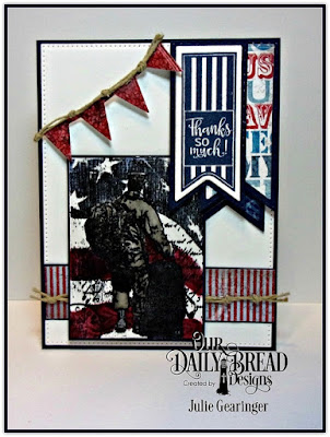 Our Daily Bread Designs, Pennant Flag Verses (Clear Stamps), Not Forgotten, Pennant Flags Dies, Double Stitched Pennant Flags Dies, Pennant Row Dies, Pierced Rectangles Dies, Patriotic Collection 6x6 Paper Pad, Designed by Julie Gearinger