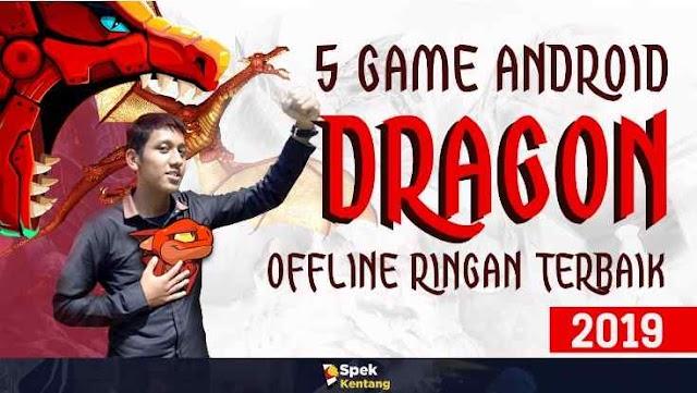 5 Game Naga Offline Ringan di Android 2019 Kualitas Grafik HD