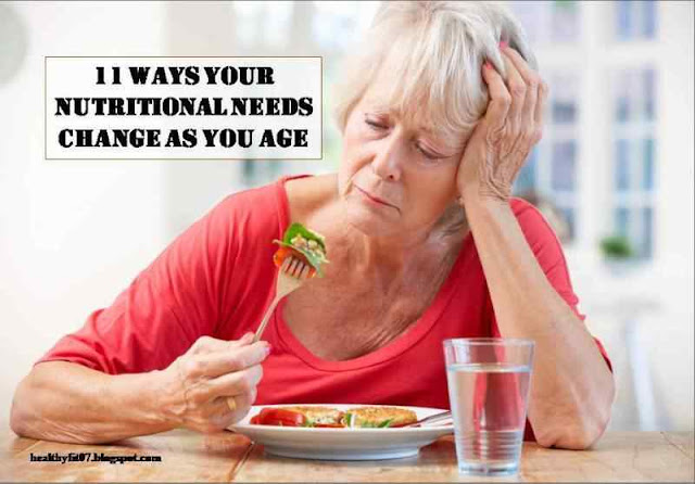Ways Your Nutritional Needs Change As You Age