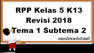 RPP Kelas 5 Kurikulum 2013 Revisi 2018 Tema 1 Subtema 2