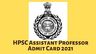 HPSC Assistant Professor Admit Card 2021 Released