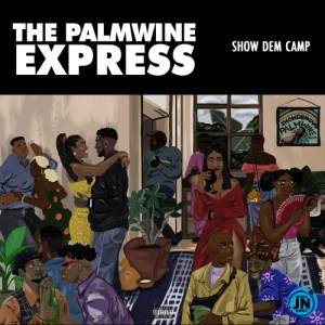 Album: The Palmwine Express Album by Show Dem Camp