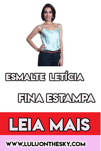 O Esmalte da Tania Khalil, a Letícia em Fina Estampa
