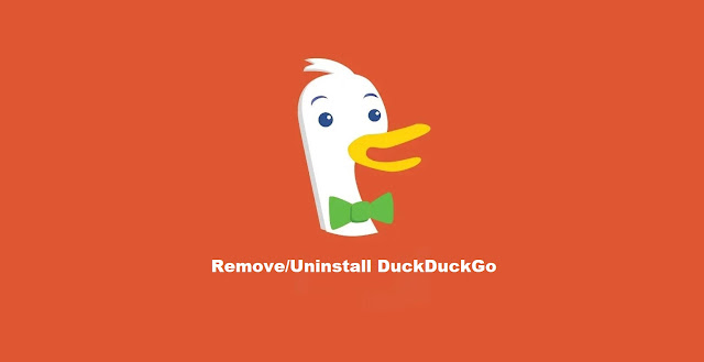 How to Completely Remove (Uninstall) DuckDuckGo from Your PC & Mobile