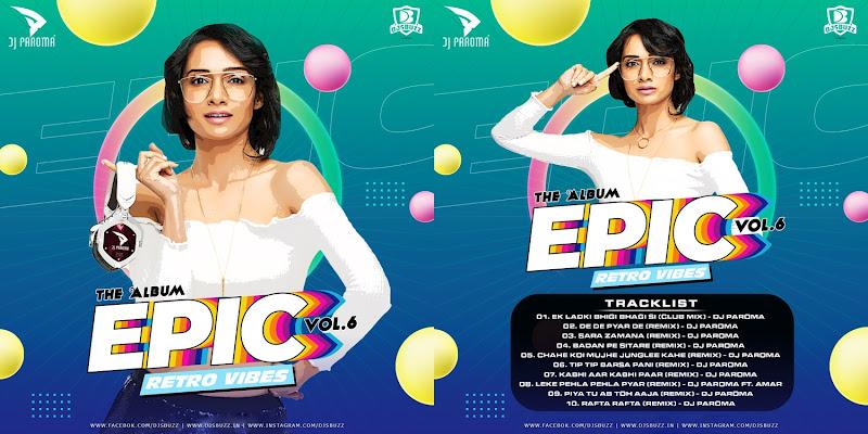 EPIC Vol.6 (Retro Vibes) – DJ Paroma