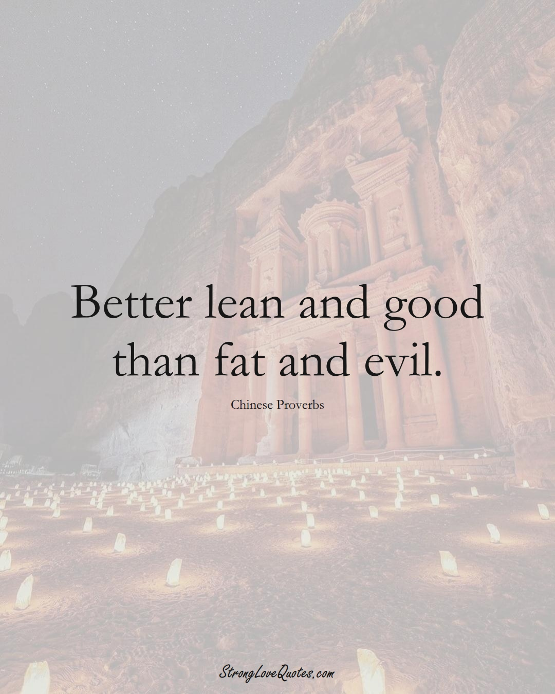 Better lean and good than fat and evil. (Chinese Sayings);  #AsianSayings