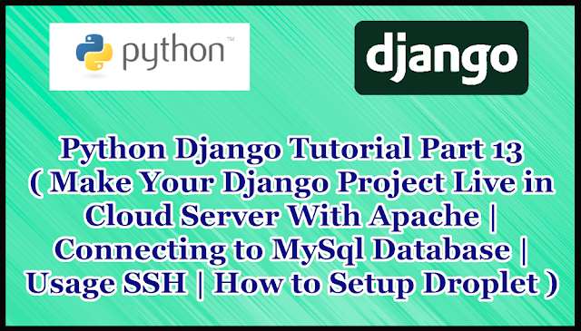 Python Django Tutorial Part 13 | Make Your Django Project Live With MySql