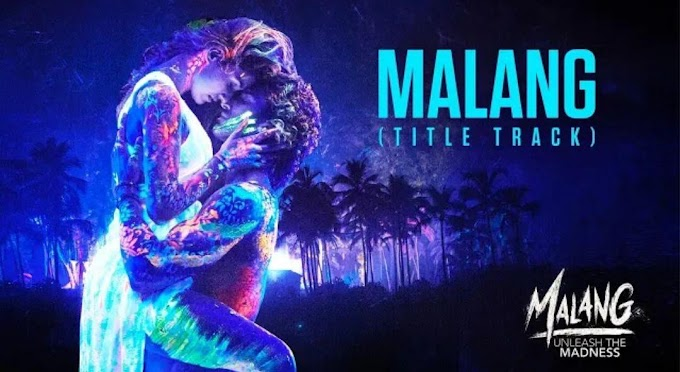 Malang Title Track Lyrics Mp3 Song Download Hindi From Malang Movie By Aditya R K ft Disha P with Anil K 2020