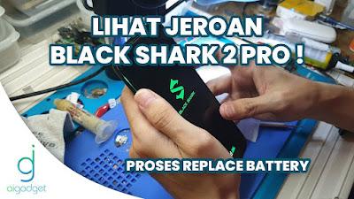 Cara Bongkar Pasang Xiaomi Black Shark 2 Pro ! | Proses ganti baterai kembung dari awal sampai hidup