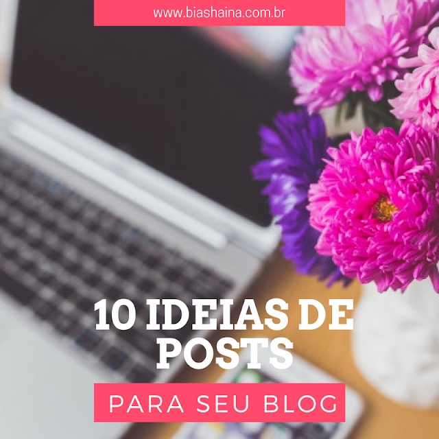 Mais 10 Idéias para posts do blog