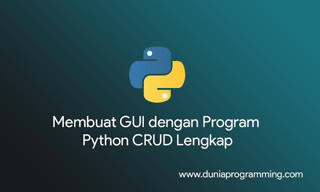 Membuat GUI dengan Program Python CRUD Lengkap