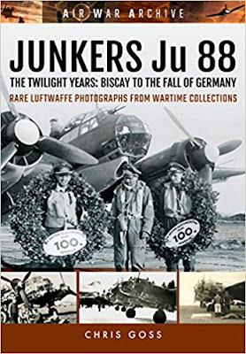 Junkers Ju 88: The Twilight Years – Biscay to the Fall of Germany
