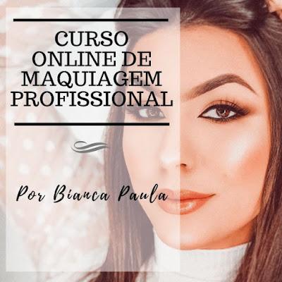 Curso Online de Maquiagem Profissional - Por BIANCA PAULA