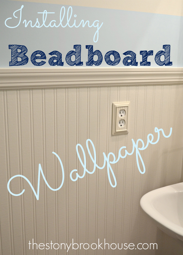 Installing Beadboard Wallpaper The Stonybrook House