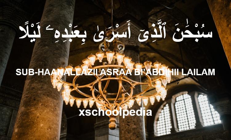 Subhanalladzi Asra Bi Abdihi Lailam