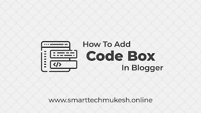 How to Add Code Box in Blogger