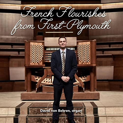 IN REVIEW: FRENCH FLOURISHES FROM FIRST-PLYMOUTH (David von Behren Music, © 2021)