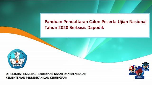 Panduan Pendaftaran Calon Peserta Ujian Nasional SD/SMP/SMA/SMK 2020 Berbasis Dapodikdasmen