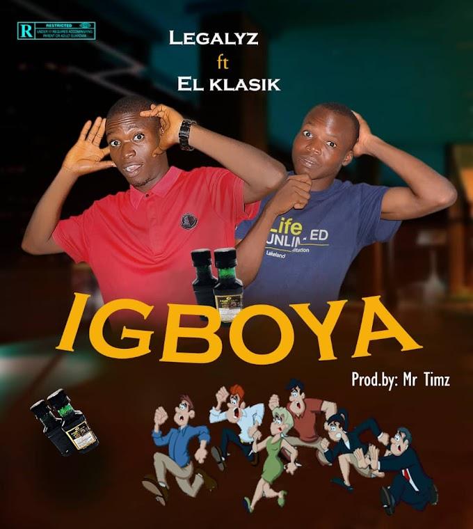 [Music] Legalyz ft. El Klasik - Igboya (prod. by Mr. Timz)#hypebenue