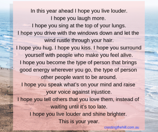 I hope you live louder, I hope you laugh more #quotes
