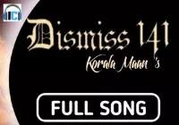DISMISS 141 Lyrics | Korala Maan Mp3 Song Download