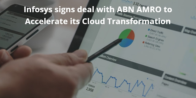 Infosys signs deal with ABN AMRO to Accelerate its Cloud Transformation