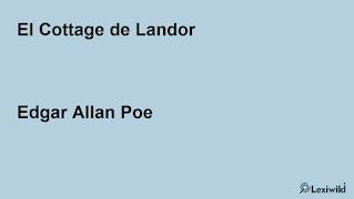 El Cottage de LandorEdgar Allan Poe