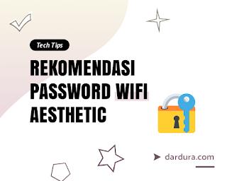Contoh Password WiFi aesthetic (gambar)