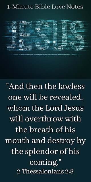 Jesus Will Overthrow the Anti-Christ With a Breath - 2 Thessalonians 2:8