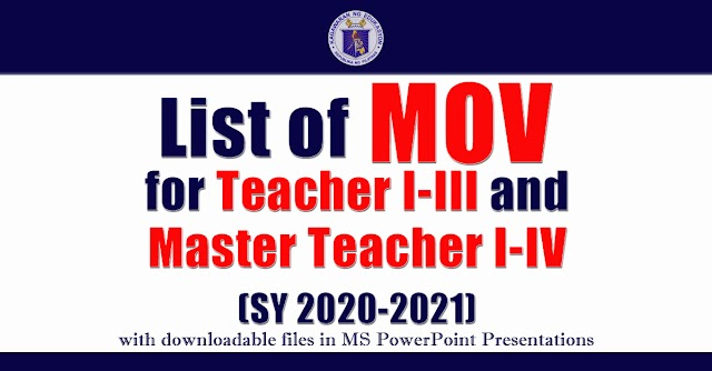 List of MOV for Teacher I-III and Master Teacher I-IV (SY 2020-2021) with MS PowerPoint Presentations