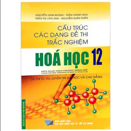 Cấu Trúc Các Dạng Đề Thi Trắc Nghiệm Hóa Học 12 ebook PDF-EPUB-AWZ3-PRC-MOBI