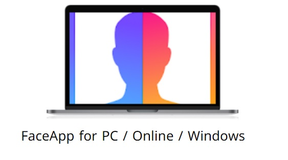 FaceApp for PC / Online / Windows 7, 8, 8.1, 10 - Free Download