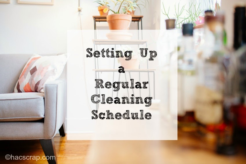 How To Set Up a Regular Cleaning Schedule and Stick to It