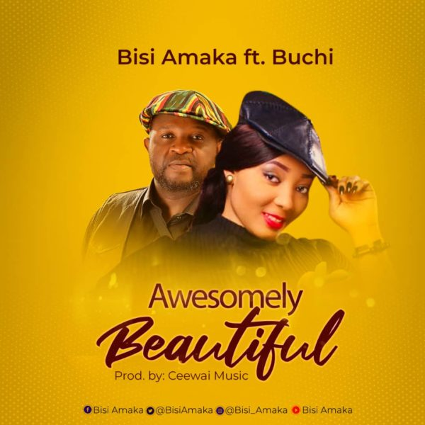 Bisi Amaka – Awesomely Beautiful ft. Buchi