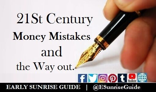 21st Century Money Mistakes and the Way out