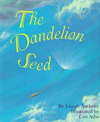 The Dandelion Seed by Joseph Anthony