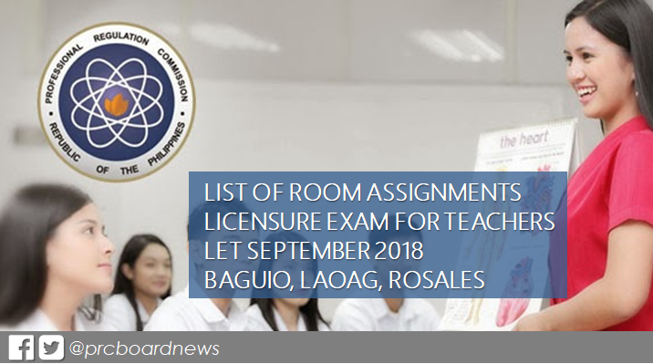 Room Assignments: September 2018 LET in Baguio, Laoag, Rosales